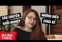 Xem Câu chuyện khởi nghiệp – Những điều chưa kể từ Ms Hoa | Ms Hoa Toeic