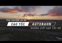 Xem Autobahn: đường cao tốc không giới hạn tốc độ