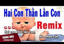 Xem Karaoke hai Con Thằn Lằn Con Remix | Nhạc Thiếu Nhi Remix | Trọng Hiếu