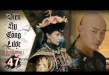 Xem Diên Hy Công Lược – Tập 47 (Lồng Tiếng)   Phim Bộ Trung Quốc Hay Nhất 2018 (17H, thứ 2-6 trên HTV7)