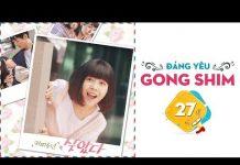 Xem Gong Shim Đáng Yêu – Tập 27 FULL | Phim Tình Cảm Hài Hàn Quốc Hay