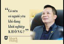 Xem Shark Phạm Thanh Hưng – Có nên yêu khi đang khởi nghiệp