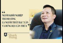 Xem Shark Phạm Thanh Hưng – NGƯỜI KHỞI NGHIỆP THÀNH CÔNG LÀ NGƯỜI THẤT BẠI 7 LẦN VÀ ĐỨNG DẬY LẦN THỨ 8