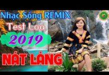 Xem LK Nhạc Sống Bolero Remix Test Loa 2019   Sung Nát Làng   Nhất Định Phải Nghe