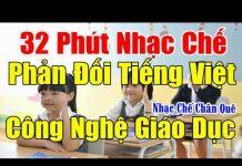 32 Phút Nhạc Chế Phản Đối Tiếng Việt Công Nghệ Giáo Dục Lớp 1   Nhạc Chế Chân Quê.