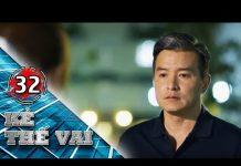 Xem KẺ THẾ VAI – TẬP 32 FULL | Phim Bộ Singapore Hay (12h30, thứ 2 đến thứ 7 )