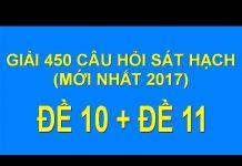Xem GIẢI 450 CÂU HỎI SÁT HẠCH LÁI XE 2018 (ĐỀ 10 + ĐỀ 11)