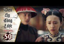 Xem Diên Hy Công Lược – Tập 50 (Lồng Tiếng)   Phim Bộ Trung Quốc Hay Nhất 2018 (17H, thứ 2-6 trên HTV7)