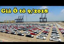 Xem Cập nhật Giá xe Ô tô tháng 9/2018 mới nhất