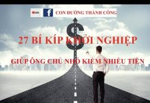 Xem Con đường Thành công   27 Bí kíp khởi nghiệp để kiếm nhiều tiền cho ông chủ nhỏ