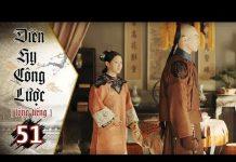 Xem Diên Hy Công Lược – Tập 51 (Lồng Tiếng) | Phim Bộ Trung Quốc Hay Nhất 2018 (17H, thứ 2-6 trên HTV7)
