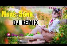 Xem Nhạc Sống DJ Remix Sôi Động Nhất 2019 | Nhạc Sống BOLERO TRữ Tình Mới Nhất 2019