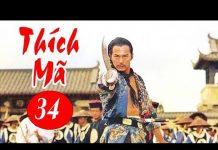 Xem Thích Mã – Tập 34 | Phim Bộ Kiếm Hiệp Trung Quốc Hay Nhất – Thuyết Minh