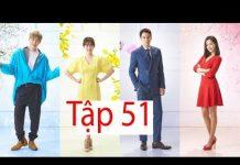 Xem Phim Hàn Quốc 2018 | Quý Tử Nhà Giàu | Tập 51 | Full HD | Vietsub Thuyết Minh | Phim Hay Nhất