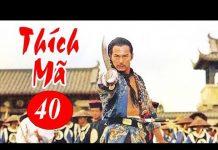Xem Thích Mã – 40 | Phim Bộ Kiếm Hiệp Trung Quốc Hay Nhất – Thuyết Minh