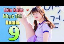 Xem Liên Khúc Nhạc Trẻ Remix Tháng 10-2018 [Phần 9 – Kara Lyrics] Học Tiếng Mèo Kêu Remix