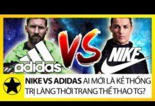 Xem Nike vs Adidas – Ai Mới Là Kẻ Thống Trị Làng Thời Trang Thể Thao Thế Giới?