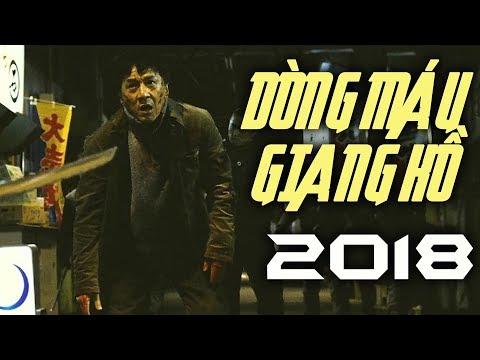Xem DÒNG MÁU GIANG HỒ – Phim Hành Động THÀNH LONG Đạo Diễn 2018 – Phim Băng Đảng Xã Hội Đen