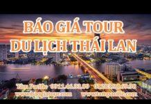 Báo giá tour du lịch Thái Lan – Báo giá tour Thái Lan 5 ngày 4 đêm