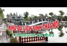 Khu Du Lịch Mới Thư Duy Cà Mau ✅🕍🏞🛤✅ Tours ca mau vietnamese