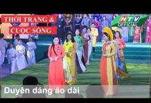 Xem THỜI TRANG CUỘC SỐNG 2018 ❀ Duyên dáng áo dài  #HTV 3DD