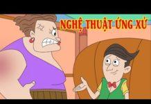 Xem Phim hoạt hình vui nhộn – NGHỆ THUẬT ỨNG XỬ – Phim hài hước nhất – Hoạt hình Việt Nam Hay Nhất 2018