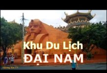 Du lịch Đại Nam 2018    Khu du lịch Đại Nam, Bình Dương   Dai Nam Park