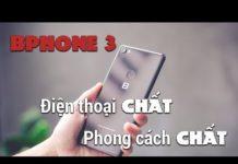 Xem Bphone điện thoại CHẤT-phong cách CHẤT