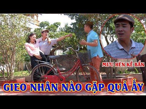 Xem Phim hài 2018 – GIEO NHÂN NÀO GẶP QUẢ ẤY – Phim hài mới nhất – Phim hài hay nhất 2018 – Duy Nam 2018