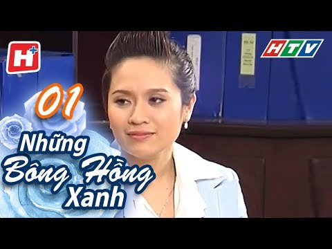 Xem Những Bông Hồng Xanh – Tập 01 | HTV Phim Tình Cảm Việt Nam Hay Nhất 2018