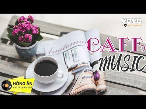 Xem Cafe Music   Những Bản Nhạc Nhẹ Nhàng Hay Nhất Dành Cho Quán Cafe