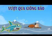 Xem Phim hoạt hình vui nhộn – VƯỢT QUA GIÔNG BÃO – Phim hài hước nhất – Hoạt hình Việt Nam Hay Nhất 2018