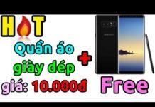 Xem Chỉ hôm nay – Miễn phí điện thoại Samsung Note 9, mua hàng giá 10.000đ, …