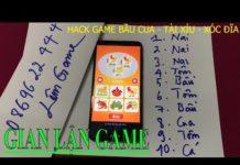 Xem Test hack game bầu cua 2018 – 2019 trên điện thoại, cách chơi game bầu cua luôn thắng