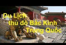 Du Lịch thủ đô Bắc Kinh Trung Quốc   **NEW**