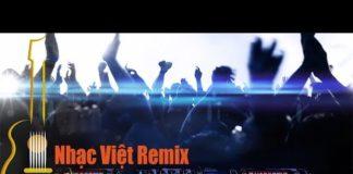 Xem Liên Khúc Nhạc Trẻ Remix Hay Nhất Tháng 5 2016 – LK Nhạc Trẻ Remix – Lk nhac tre remix 2015(P6)