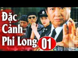 Xem Đặc Cảnh Phi Long – Tập 1 | Phim Hành Động Trung Quốc Hay Nhất 2018