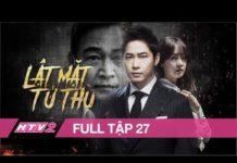 Xem LẬT MẶT TỬ THÙ – Tập 27 – FULL – Phim Hành Động Hàn Quốc Siêu Hay