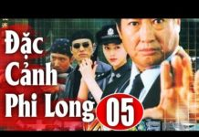 Xem Đặc Cảnh Phi Long – Tập 5 | Phim Hành Động Trung Quốc Hay Nhất 2018