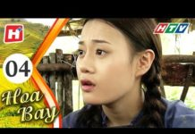 Xem Hoa Bay – Tập 04 | HTV Phim Tình Cảm Việt Nam Hay Nhất 2018