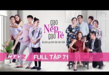 Xem GẠO NẾP GẠO TẺ – Tập 71 – FULL| Phim Gia Đình Việt 2018