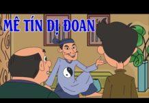 Xem Phim hoạt hình vui nhộn – MÊ TÍN DỊ ĐOAN – Phim hài hước nhất – Hoạt hình Việt Nam Hay Nhất 2018