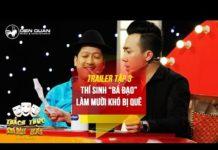 """Xem Thách thức danh hài 3   trailer tập 3: thí sinh """"bá đạo"""" chọc quê ông Mười Khó"""