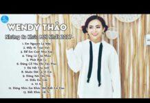 Xem Wendy Thảo 2018 – Liên Khúc Nhạc Trẻ Gây Nghiện Mới Nhất Và Hay Nhất Của Wendy Thảo 2018