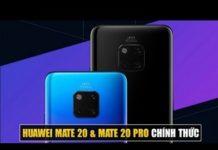 Huawei Mate 20 & Mate 20 Pro ra mắt: Nhiều công nghệ mới đỉnh cao, giá cũng cao