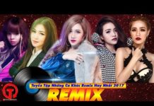 Xem Liên Khúc Nhạc Trẻ Remix Hay Nhất 2017 | Nhạc Remix Tuyển Chọn |Lk nhac Tre remix 2017 | DJ Remix