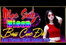 Xem Nhạc Sống Vũ Trường Disco Remix 2019 – LK Nhạc Sống Sến Remix Chọn Lọc – Nhạc Vũ Trường Disco Remix