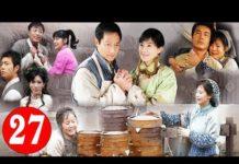 Xem Phim Cổ Trang Trung Quốc Hay Nhất 2018 | Nàng Dâu Hiếu Thảo – Tập 27 | Thuyết Minh | Phim Hay 2018