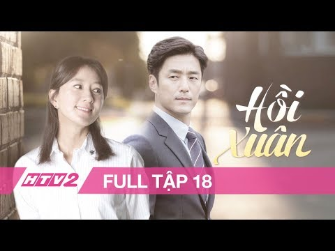 Xem HỒI XUÂN – Tập 18 – FULL   Phim Tình Cảm Hàn Quốc
