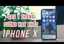 Xem Đánh giá iPhone X sau 1 tháng sử dụng